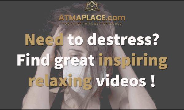 Stressed-Destress-with-inspiring-videos-